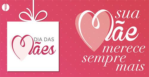 Dia das Mães está chegando! Confira sugestões de presentes aqui!