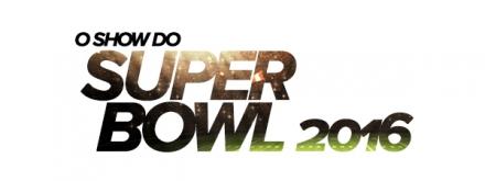 O show do Super Bowl 2016